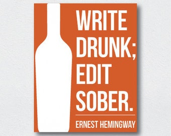 Write Drunk, Edit Sober - Print For Author - Writing Poster - Typography Print - Instant Digital Download - Print At Home - Custom Print