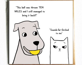 Far fetched- Cute and funny illustrated dog and cat everyday pun birthday card.
