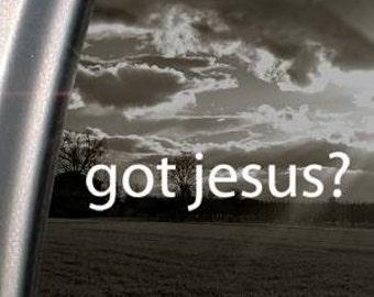 "GOT JESUS? 6"" Vinyl Decal Widow Sticker for Car, Truck, Motorcycle, Laptop, Ipad, Window, Wall, ETC"