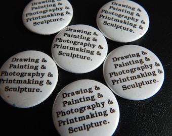 Drawing Painting Photography Printmaking Sculpture - Fine Art Pinback Button Badge Pin