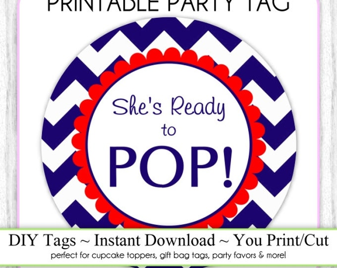 Instant Download - Navy Chevron and Red She's Ready to Pop, Baby Shower Printable Party Tag, Cupcake Topper, DIY, You Print, You Cut