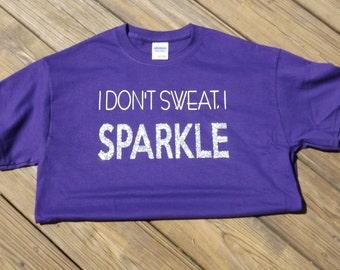 I Don't Sweat, I Sparkle T-Shirt