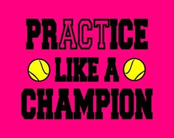 prACTice like a Champion!  Tennis shirt