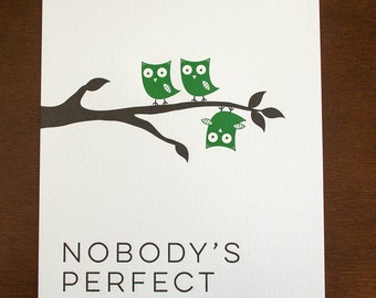 Nobody's Perfect 8 x 10 Letterpress Print