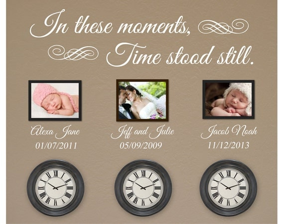 In These Moments Time Stood Still Wall Decal Vinyl Wall Art