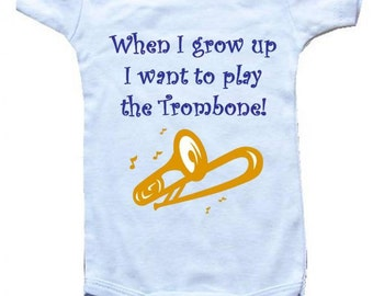 Baby One-Piece Body Suit -Personalized Gifts-- When I Grow Up I Want To Play The Trombone   -BoyMusic Baby Designs - White, Blue & Pink