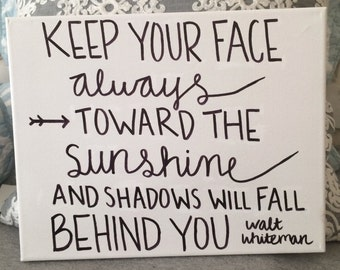 Quote Canvas - Keep your Face always toward the Sunshine and the Shadows will Fall Behind You