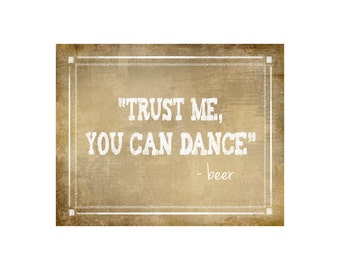 Trust Me You Can Dance - BEER Printable Vintage Bar Sign -  instant download digital file - DIY - Vintage Heart Collection