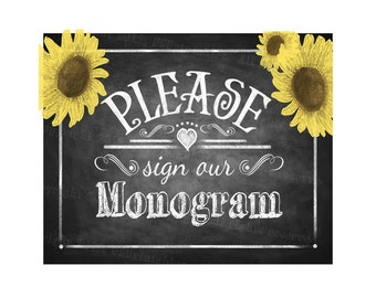 PLEASE sign our MONOGRAM Printable Sunflower Wedding Chalkboard sign - instant download digital file - DIY - Rustic Sunflower Collection