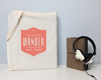 Tote bag, cotton shopper, Not all who wander are lost, book bag, quote tote bag, handbag, totes