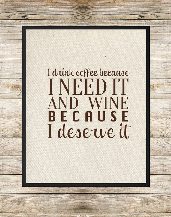 Items similar to i drink coffee because i need it and wine for I need art for my walls
