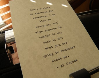 "Al Capone Quote,  ""Don't mistake my kindness for weakness...."" Hand-typed on Vintage Typewriter"