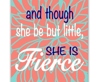 and though she be but little she is fierce Egg Blue Coral Navy Blue Girl Nursery Quote Wall Art Print Bedroom Coral Flower art decor