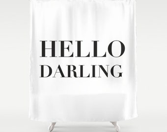 Shower Curtain - Hello Darling  - Black and White Shower Curtain - Teen Shower Curtain - Girls Shower Curtain - Dorm Decor - Gift Ideas