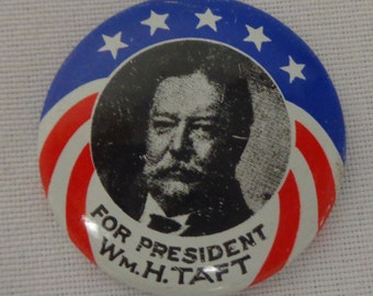 President Taft campaign button - Vintage 1970s reprint
