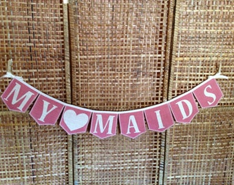 MY MAIDS, bridesmaids banner, colored Burlap flags and letters, handmade, shown in pink burlap, 15+ colors of burlap, Product ID# 2014-010