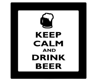 Keep Calm and Drink Beer  vinyl decal, Keep calm sticker