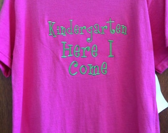 Kindergarden Here I Come Shirt