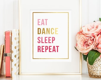 Eat Dance Sleep Repeat, printable wall art decor, faux gold foil and pink design, art for dancers (Instant digital download - JPG)