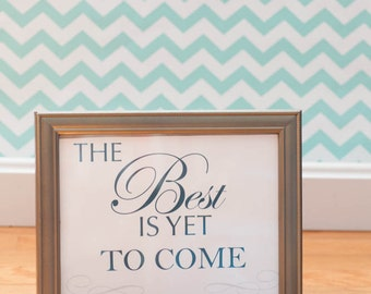 The Best is Yet to Come Sign - Wedding Frame