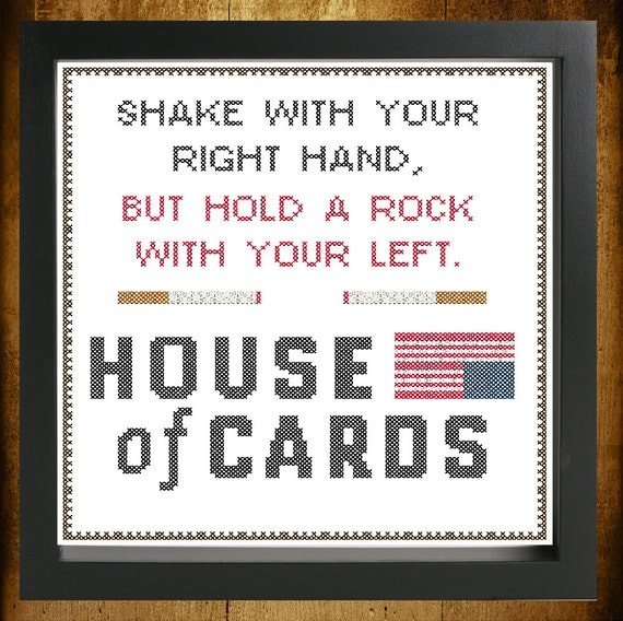 House of Cards Shake With Your Right Hand, But Hold A Rock With Your Left Cross Stitch Patter