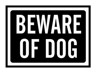Beware of Dog - Car/Truck/Home/Laptop/Computer Decal