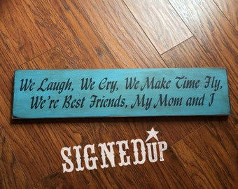 Mom And I Wood Sign