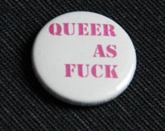 """button / badge  """"queer as fuck"""""""