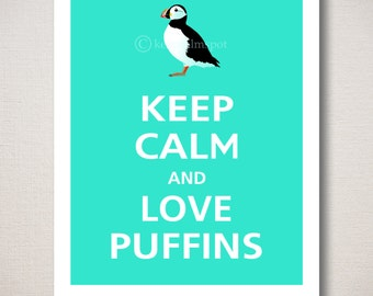 Keep Calm and LOVE PUFFINS Typography Art Print 8x10 (Featured color: Aqua--choose your own colors)