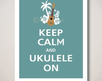 Keep Calm and UKULELE ON Typography Art Print (Featured color: Ocean Tide--choose your own colors)