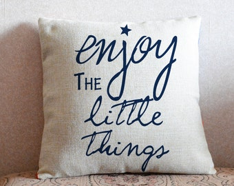 Custom Quote Pillow Cover,Personalized Cushion Case,Enjoy the little things Pillow,Valentines Gift,Linen Cushion Case,Unique Gift idea#3801