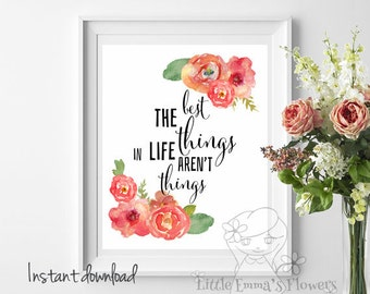 Watercolor quote art decor Wall art quote print The Best Things in Life Typography Art Home art decor Motivational Instant download 26-28