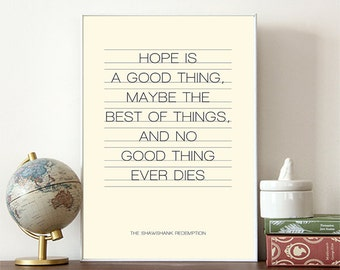 Movie Poster, movie print ,film quote, shawshank redemption, Stephen King, book quote, movie quote, hope is a good thing, typographic print