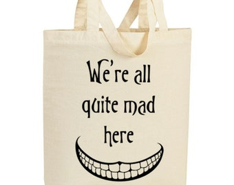 Quite Mad Here - Tote
