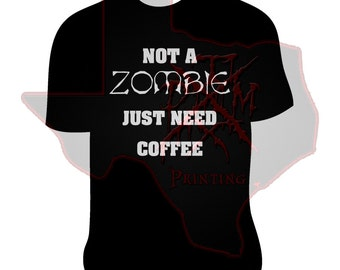 Not A Zombie, Just Need Coffee