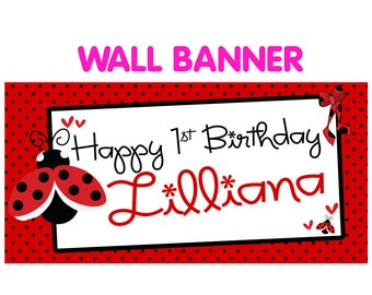 Happy 1st Birthday Lady Bug Banner  ~ Personalize Ladybug Party Banners Indoor or Outdoor, First Birthday Banner, Printed Banner