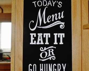 Kitchen Wood Sign, kitchen decor, today's menu eat it or go hungry  grandma, mom kitchen sign, gift, house warming gift birthday funny humor