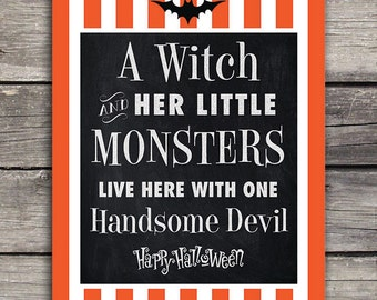 A Witch and Her Little Monsters Live Here With One Handsome Devil 8x10 Digital Print - Halloween Decor