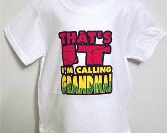 """Youth Girl/Boy """" Thats It I m Calling Grandma """" Tshirt 100% cotton"""