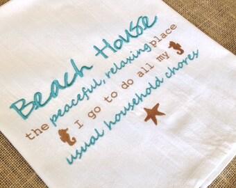 Beach House Chores Humor Flour Sack Kitchen Towel