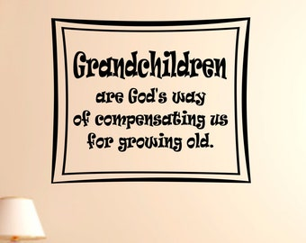 Grandchildren Are God's way Wall Decal, Wall Vinyl Decal, Custom Wall decal, Custom wall quote, Vinyl Wall Quote, Removable wall Decal