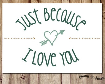 Love Card For Him - Just Because Card - Just Because I Love You