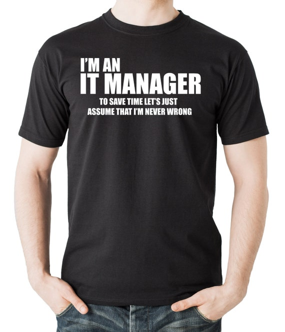 I am an IT manager T-shirt Information Technologies Manager