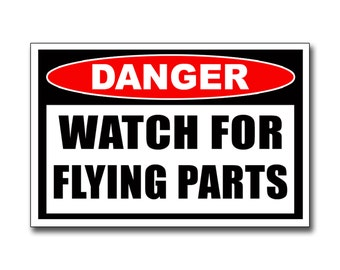 Watch for Flying Parts Vinyl Sticker Decal Graphic ATV SXS RZR Car Truck 4x4 Off Road Funny Joke Laugh Die Cut Jeep Mechanic Shop Garage