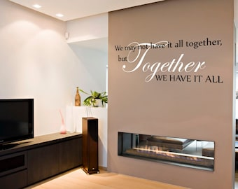 We may not have it all together - Family - Wall sticker - Contemporary - Vinyl Decal - Love