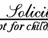 No Soliciting Except for Children - No Soliciting Vinyl Decal - 6 x 1.75 inches - 31 Colors - No Soliciting Sign