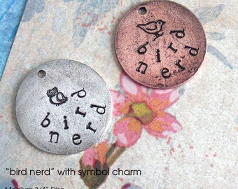 Bird Nerd .. 2 Words . Medium Disc Pendant . Custom Couple, Family. Hand Stamped Charm Tag Disc antiqued silver, copper, gold. name gift