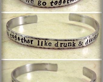 Best Friends Bracelet, Handstamped Friendship Cuff, We Go Together Like Drunk & Disorderly, Girlfriend Gift, Best Friend Cuff, BFF Jewelry