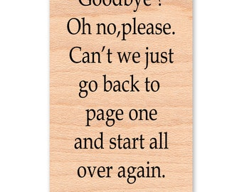 Winnie the Pooh Quote Rubber Stamp~Goodbye? Oh no,please. Can't we just go back to page one and start all over again~Pooh Saying (44-01)