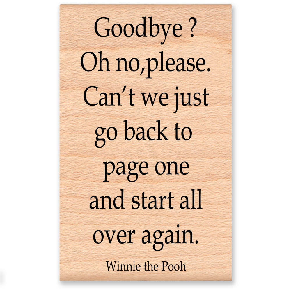 Pooh Quote About Saying Goodbye: Winnie The Pooh Quote Rubber Stamp~Goodbye? Oh No,please